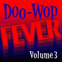 Doo Wop Fever, Vol. 3 — сборник