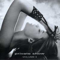 Private Show, Vol. 2 — Private Show