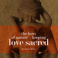 Sacred Love - The five most important keys to Keeping Your Relationships Great — Chris Walker