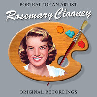 Portrait Of An Artist — Rosemary Clooney