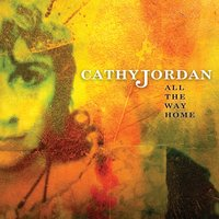 All the Way Home — Cathy Jordan