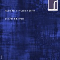 Music for a Prussian Salon: Franz Tausch in Context — Johann Stamitz, Heinrich Baermann, `, Franz Tausch, Bernhard Henrik Crussell, Boxwood & Brass