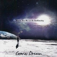 How to Reach Infinity — Cosmos Dream