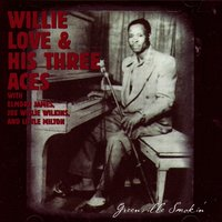 Greenville Smokin' — Willie Love & His Three Aces