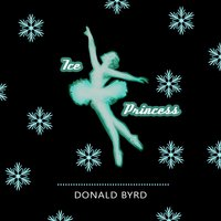 Ice Princess — Donald Byrd