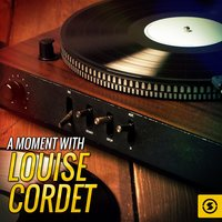 A Moment with Louise Cordet — Louise Cordet