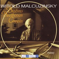 Brahms Beethoven Chopin — Witold Malcuzinsky