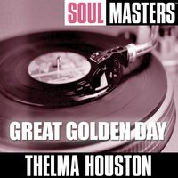 Soul Masters: Great Golden Day — Thelma Houston