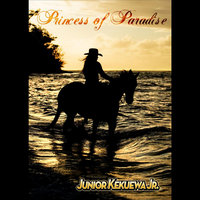 Princess of Paradise — Junior Kekuewa Jr.