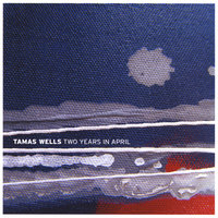 Two Years in April — Tamas Wells
