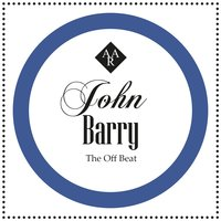 The Off Beat — John Barry