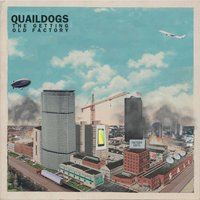 The Getting Old Factory — Quaildogs