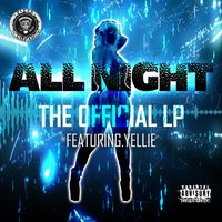 All Night — Yellie, The Official LP