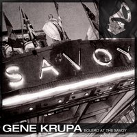 Bolero At the Savoy — Gene Krupa