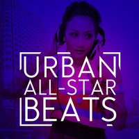 Urban All-Star Beats — The Hip Hop Nation, Urban Beats, Urban All Stars, Urban All Stars|The Hip Hop Nation|Urban Beats