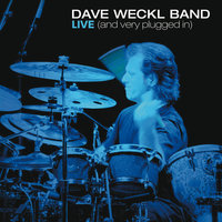 Live (And Very Plugged In) — Dave Weckl Band
