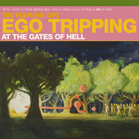 Ego Tripping At The Gates of Hell — The Flaming Lips