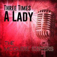Three Times a Lady — The McGuire Sisters