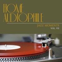 Home Audiophile: Jazz Moments, Vol. 7 — сборник