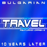 Bulgarian — Travel feat. Lorren G.