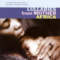 Lullabies From Mother Africa — сборник
