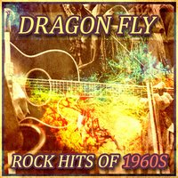 Dragon Fly: Rock Hits of 1960s — сборник