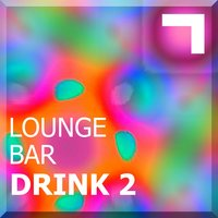 Lounge Bar – Drink 2 — сборник