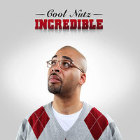 Incredible-Clean Album — Cool Nutz