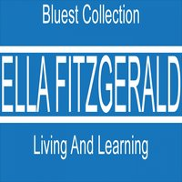 Bluest Collection: Living and Learning — Ella Fitzgerald