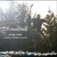 Jump Over (A Fence of Electric Sound) — OT - Musicboy