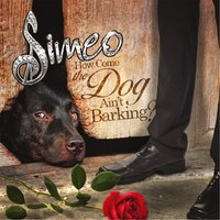 How Come the Dog Aint Barking — Simeo