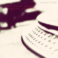 The Deep House Winter Stories - Chapter 5 — сборник