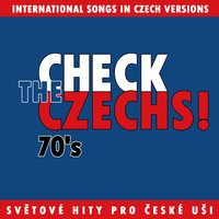 Check The Czechs!  70´s-  International Songs in Czech Versions — сборник