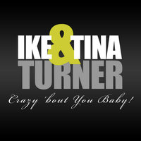 Crazy 'bout You Baby! — IKE & Tina Turner