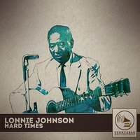 Hard Times — Lonnie Johnson