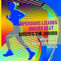 Burning the Ground — Supersonic Lizards, Runner Beat