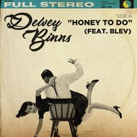 Honey to Do — Blev, Dewey Binns