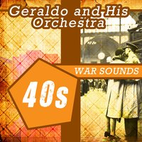 40's War Sounds — Geraldo and His Orchestra