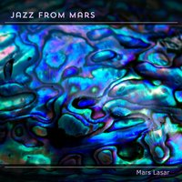 Jazz from Mars — Mars Lasar