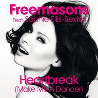 Heartbreak (Make Me a Dancer) — Freemasons, Sophie Ellis-Bextor