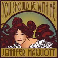 You Should Be With Me — Jennifer Marriott