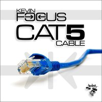 Cat 5 Cable — Kevin Focus