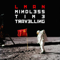 Mindless Time Travelling — LMan