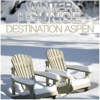 Winter Lounge Destination Aspen — сборник