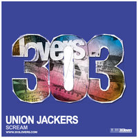 Union Jackers - Scream — Union Jackers, Prok & Fitch, Filthy Rich, Jonathan Ulysses