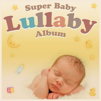 Super Baby Lullaby Album — Merry Tune Makers