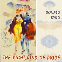 The Right Kind Of Pride — Donald Byrd