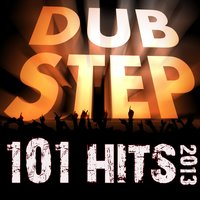 Dubstep 101 Hits 2013 - Best of Top Rave, Brostep, Dub, Post Dubstep, Trap, Electro, Grime, Glitch, Psystep Anthems — сборник