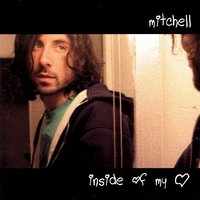 Inside Of My Heart — Mitchell