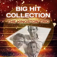 Big Hit Collection — The Kingston Trio